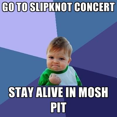 go-to-slipknot-concert-stay-alive-in-mosh-pit.jpg